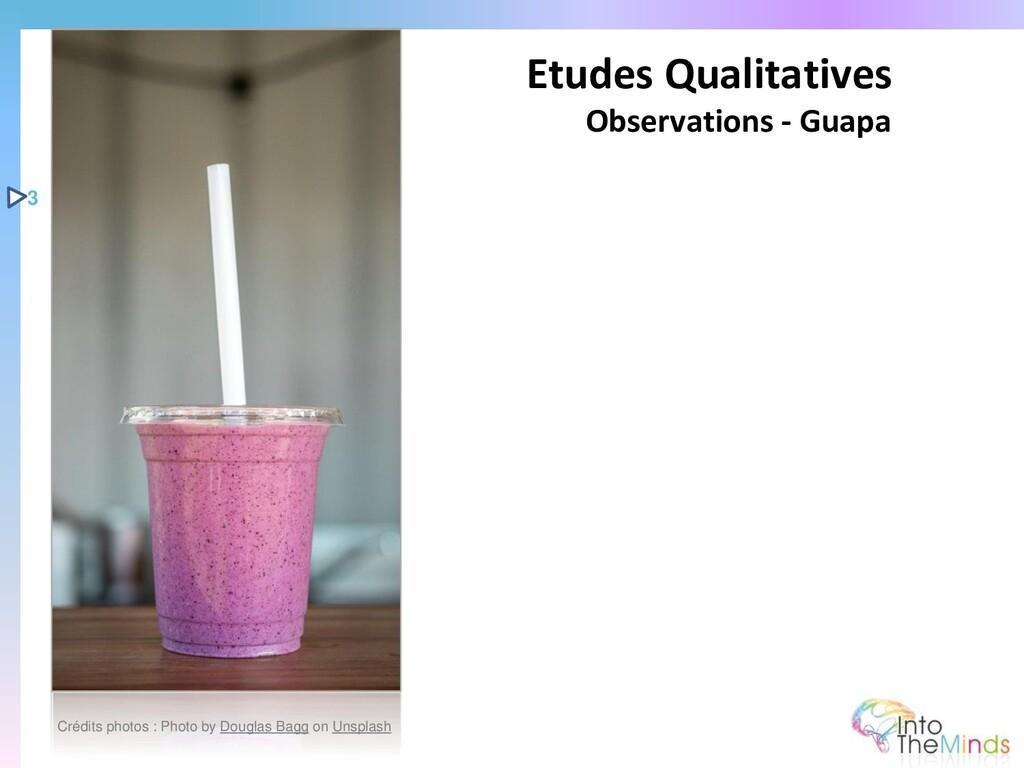 Etudes Qualitatives Observations - Guapa 3 Créd...