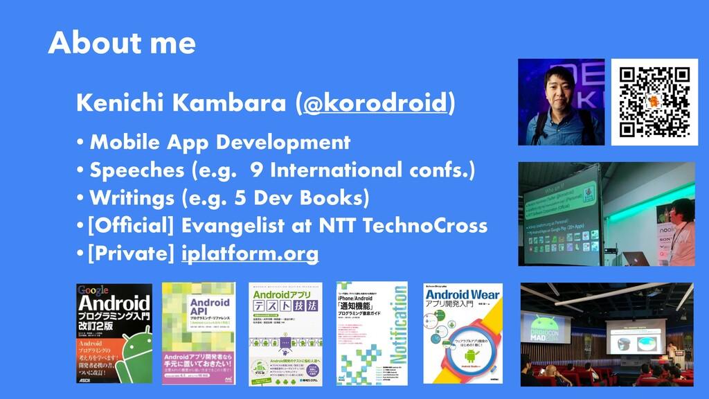 2 About me Kenichi Kambara (@korodroid) •Mobile...
