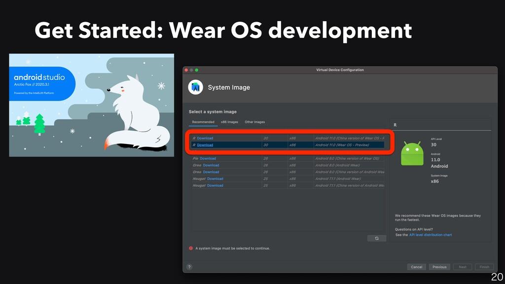 20 Get Started: Wear OS development
