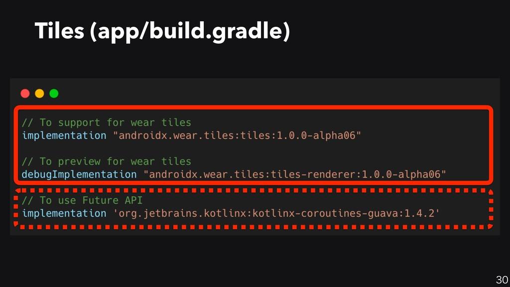 30 Tiles (app/build.gradle)