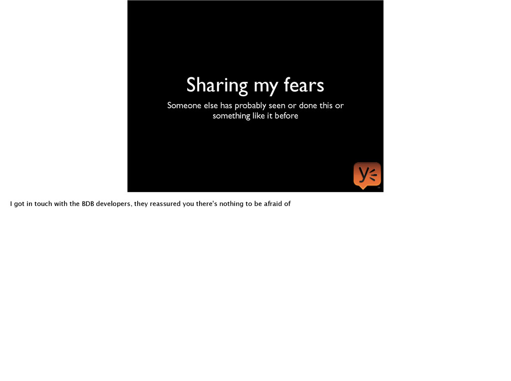 Sharing my fears Someone else has probably seen...