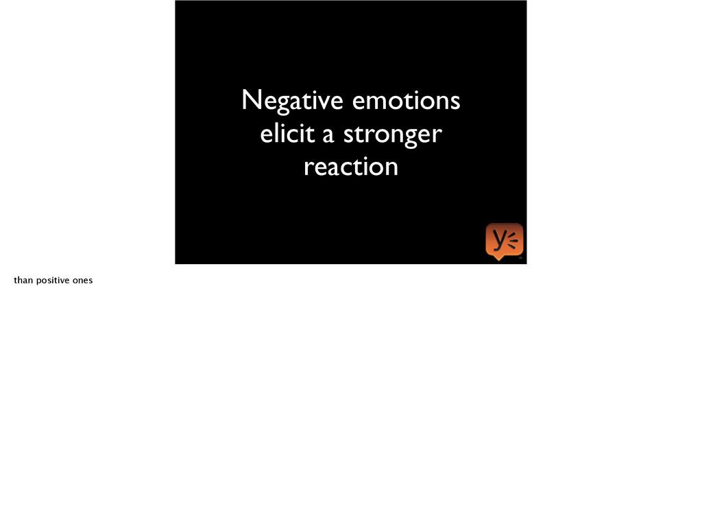 Negative emotions elicit a stronger reaction th...