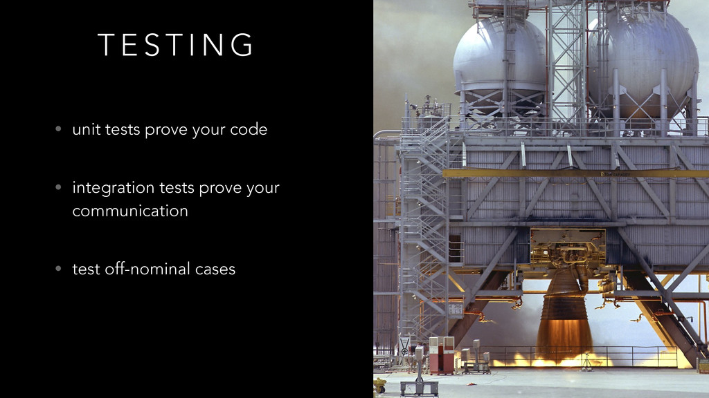 T E S T I N G • unit tests prove your code • i...