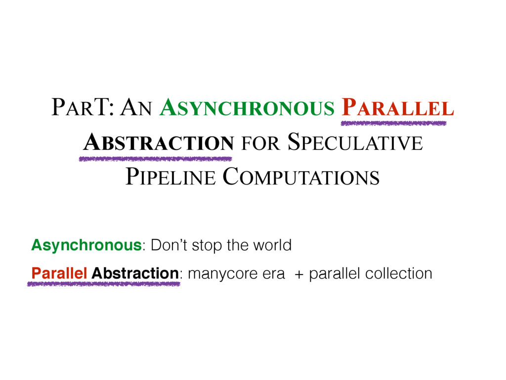 PART: AN ASYNCHRONOUS PARALLEL ABSTRACTION FOR ...