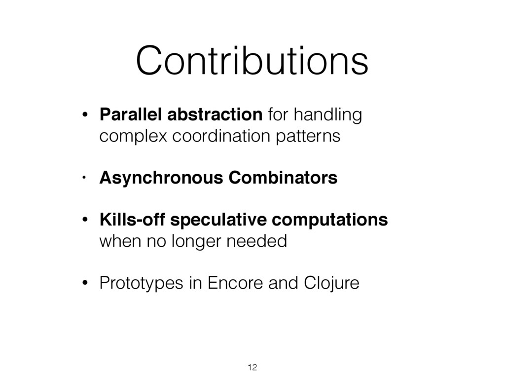 Contributions • Parallel abstraction for handli...
