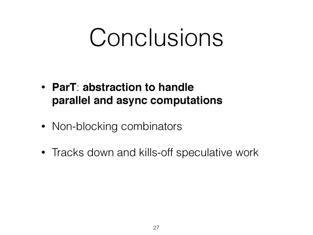 Conclusions • ParT: abstraction to handle paral...