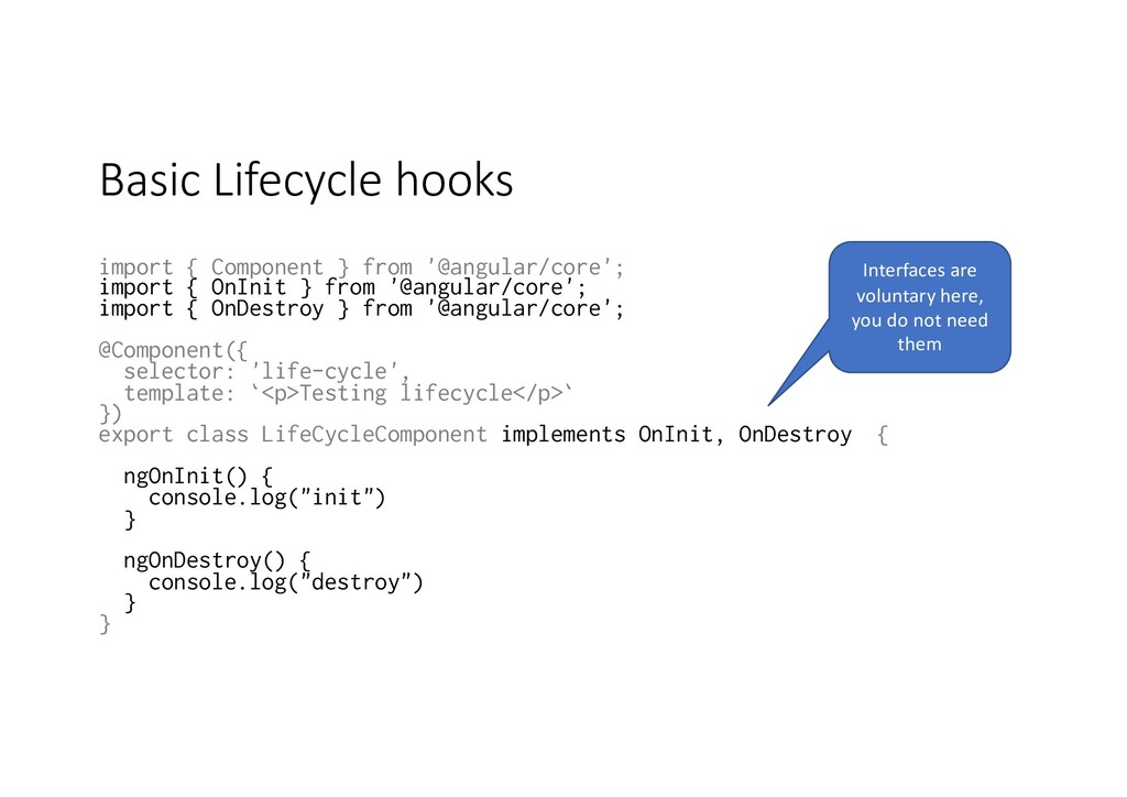 Basic Lifecycle hooks import { Component } from...