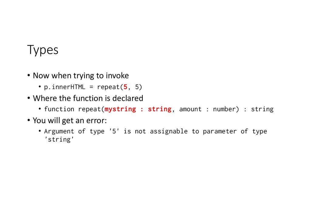 Types • Now when trying to invoke • p.innerHTML...