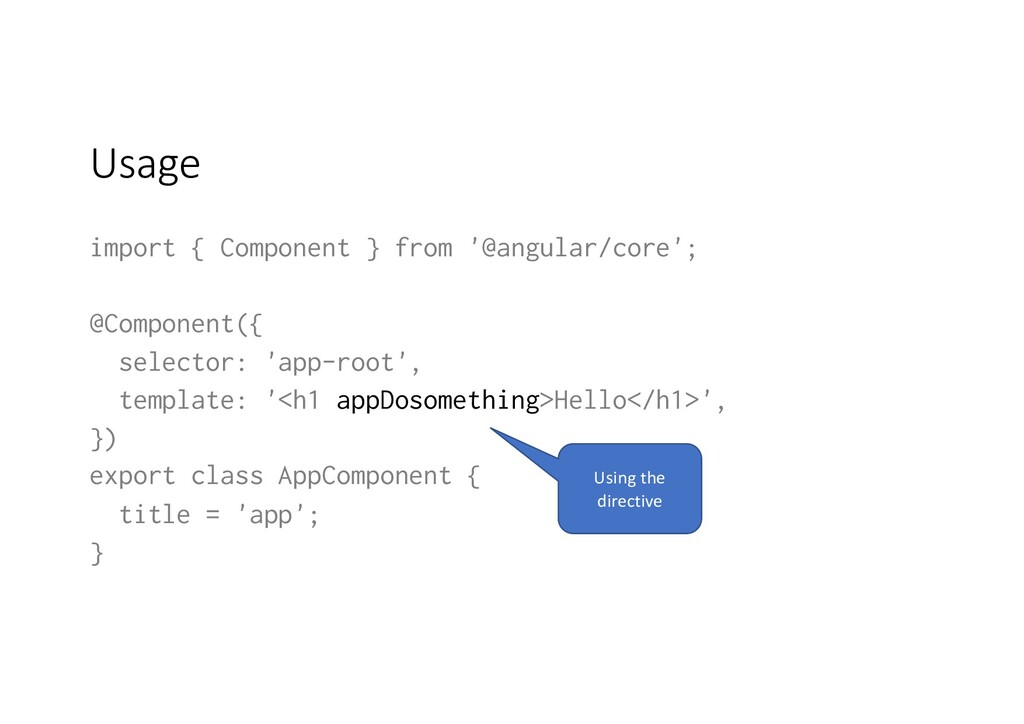 Usage import { Component } from '@angular/core'...