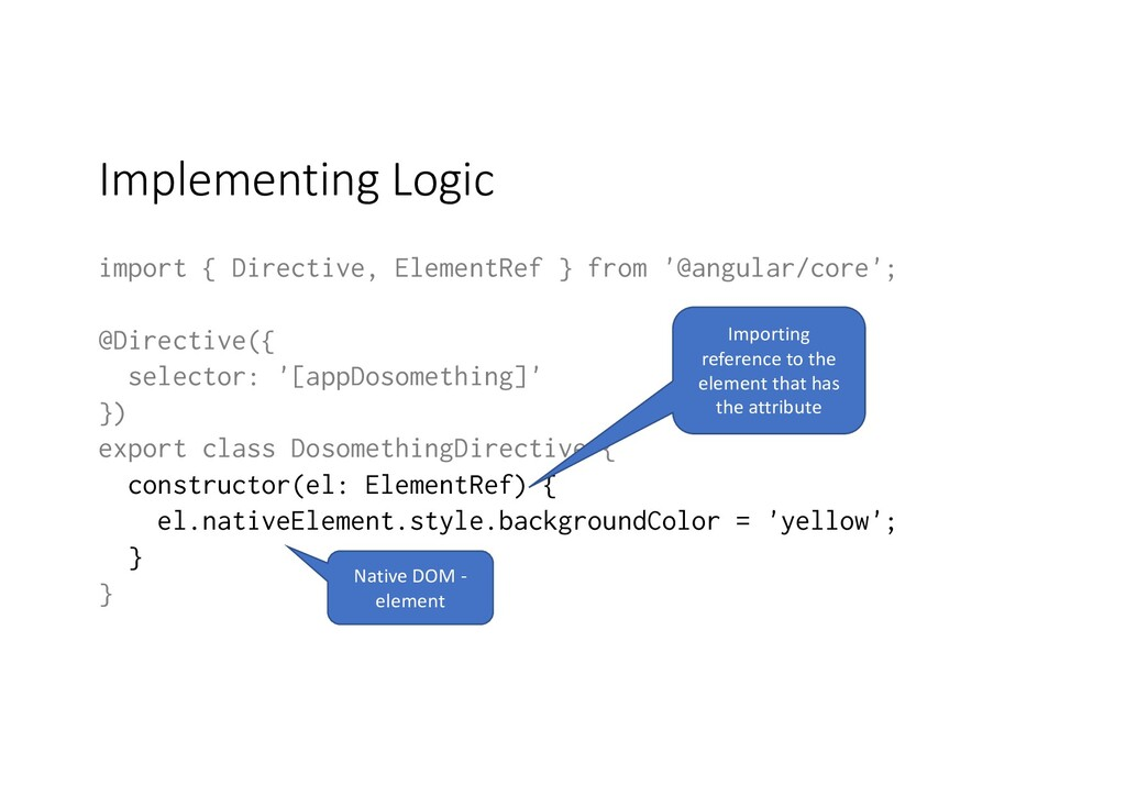 Implementing Logic import { Directive, ElementR...