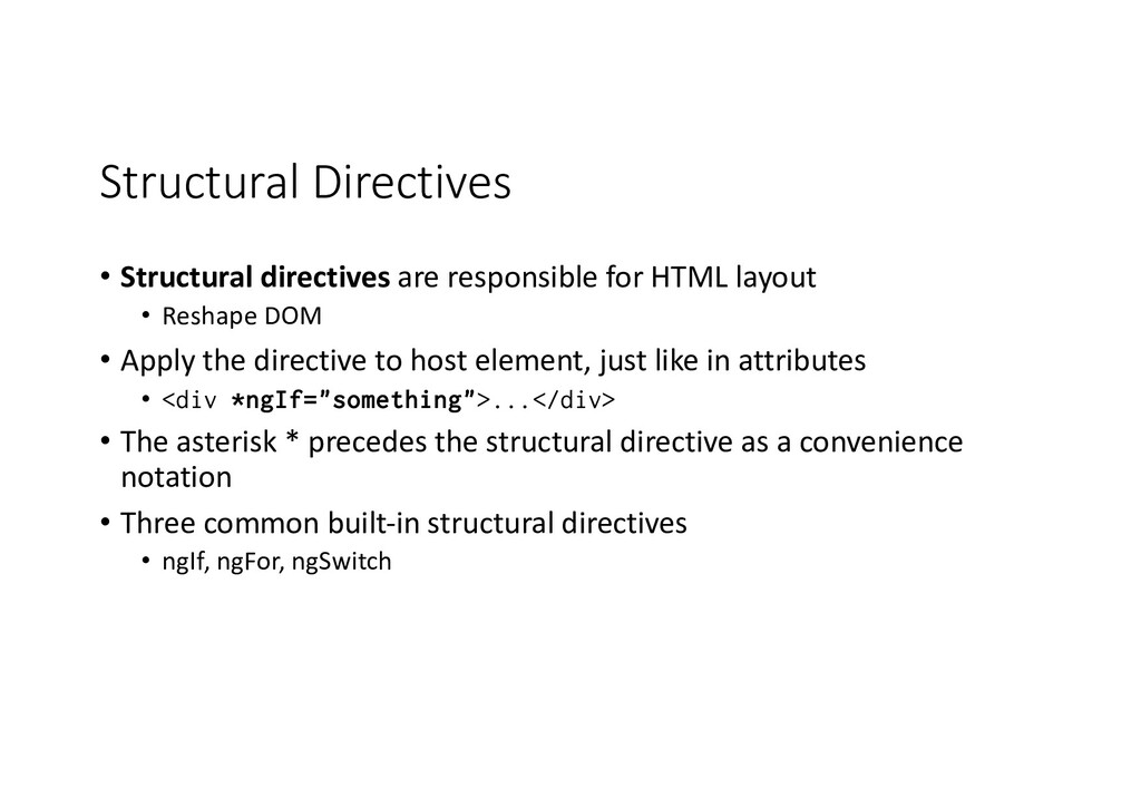 Structural Directives • Structural directives a...