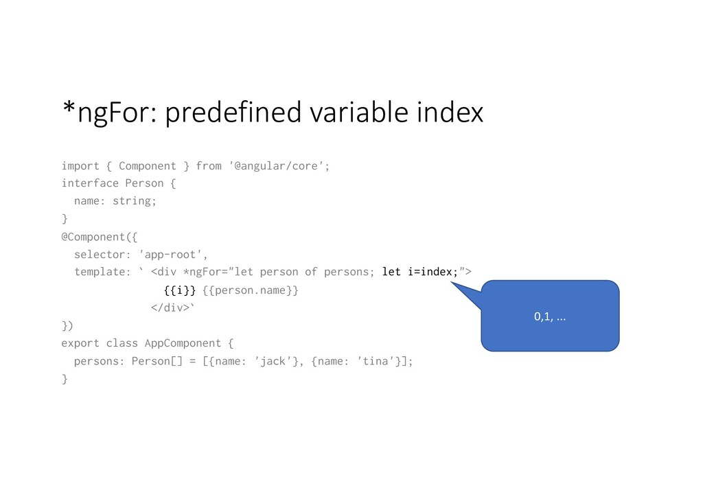 *ngFor: predefined variable index import { Comp...