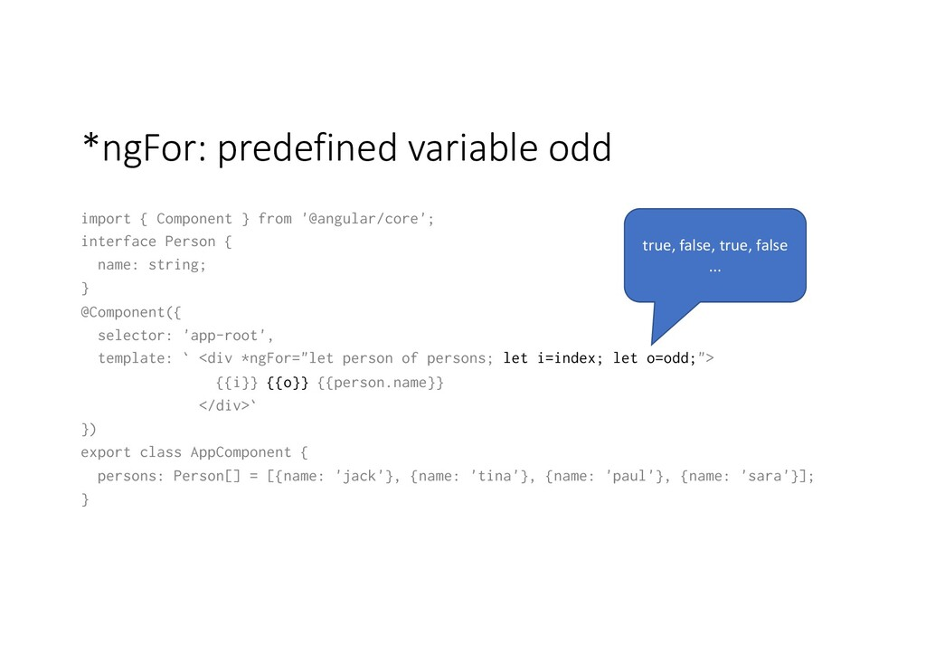 *ngFor: predefined variable odd import { Compon...