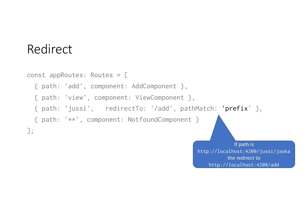 Redirect const appRoutes: Routes = [ { path: 'a...