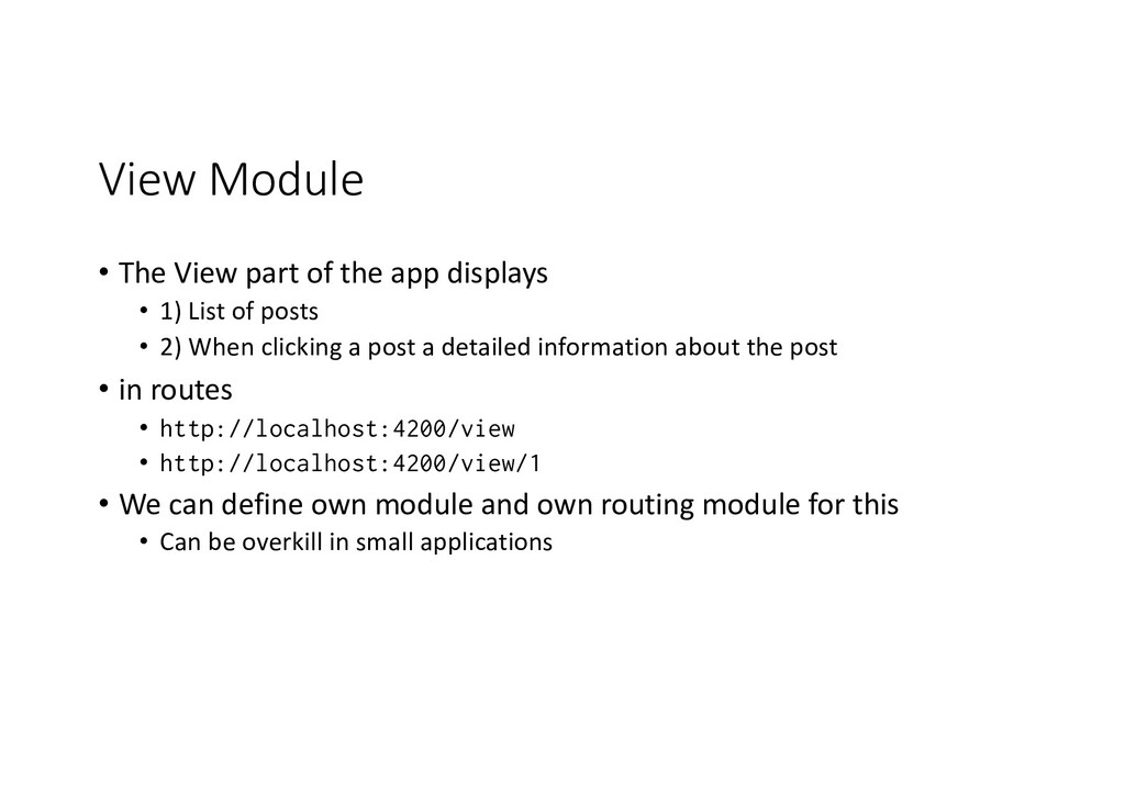 View Module • The View part of the app displays...