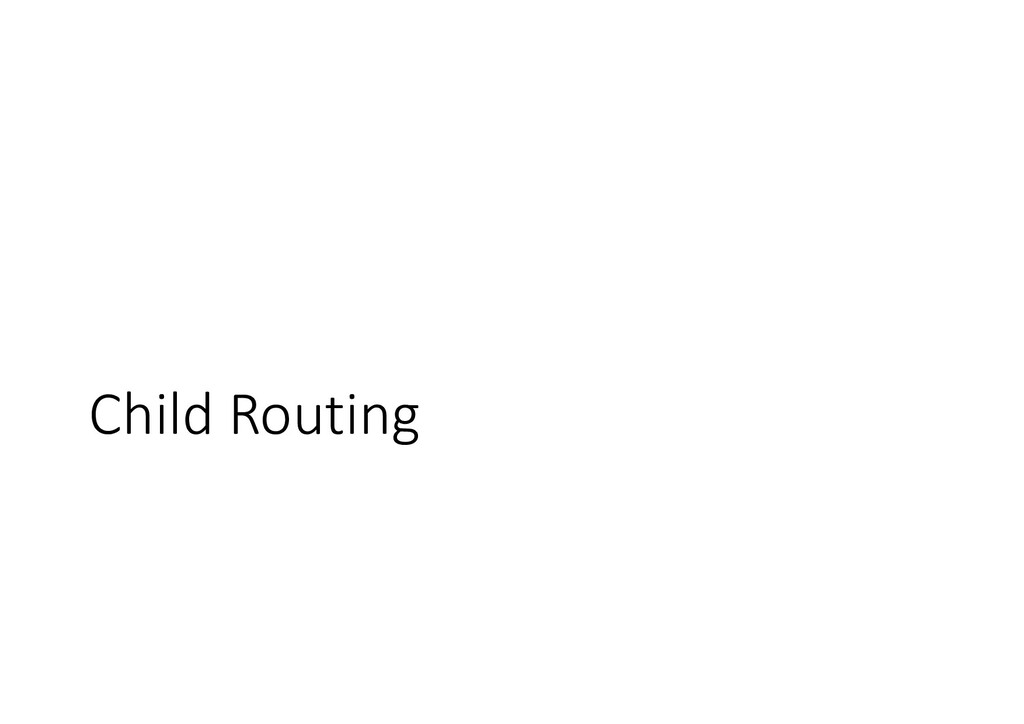 Child Routing