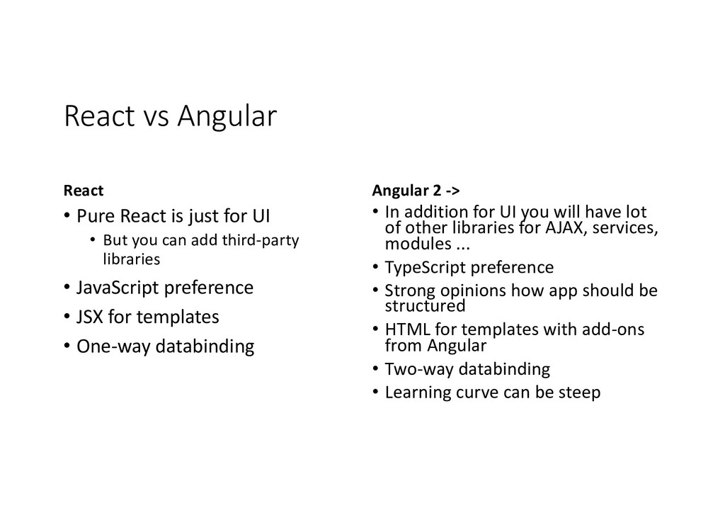 React vs Angular React • Pure React is just for...