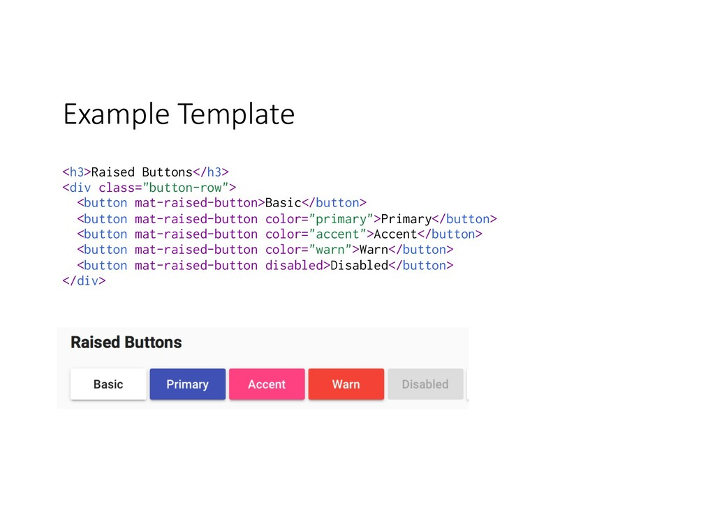 Example Template <h3>Raised Buttons</h3> <div c...