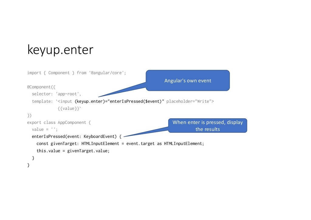 keyup.enter import { Component } from '@angular...