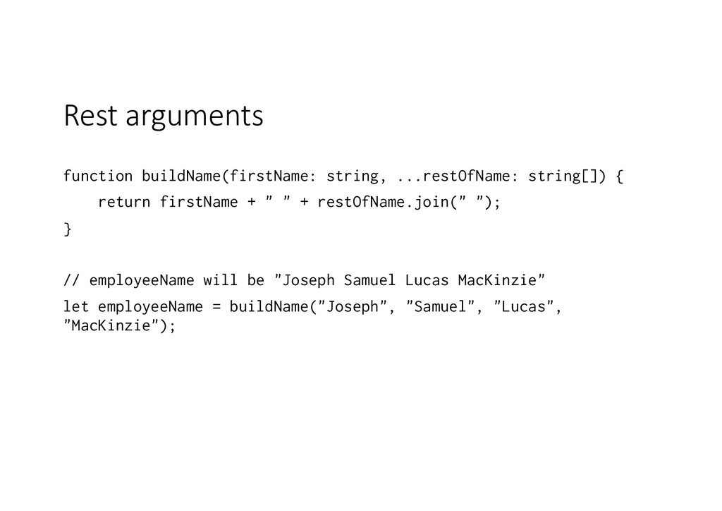 Rest arguments function buildName(firstName: st...