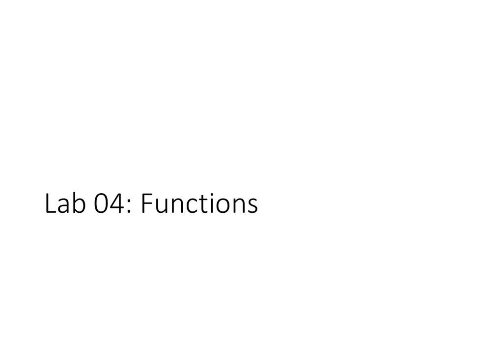 Lab 04: Functions