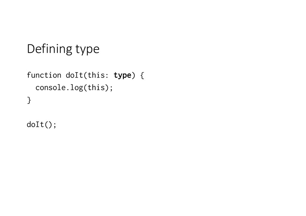 Defining type function doIt(this: type) { conso...
