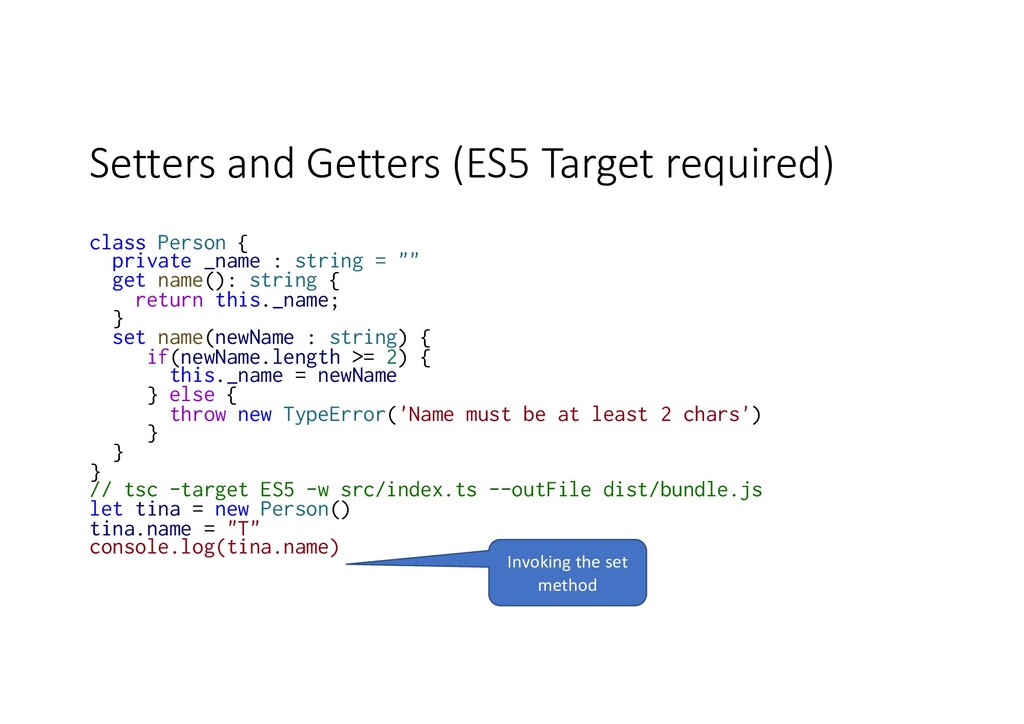 Setters and Getters (ES5 Target required) class...