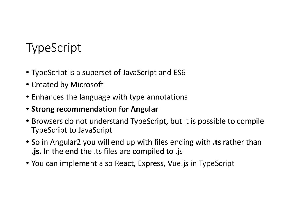 TypeScript • TypeScript is a superset of JavaSc...