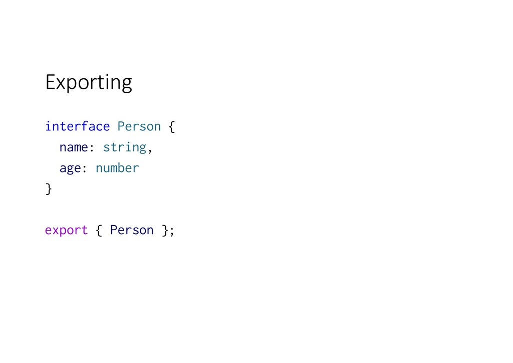 Exporting interface Person { name: string, age:...