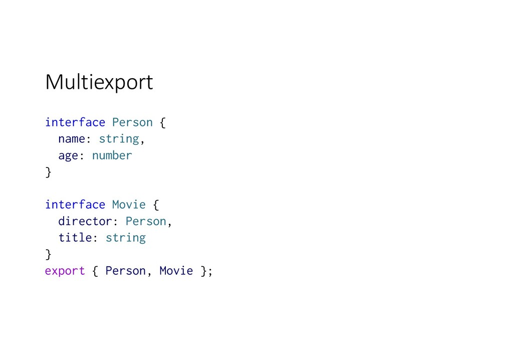 Multiexport interface Person { name: string, ag...