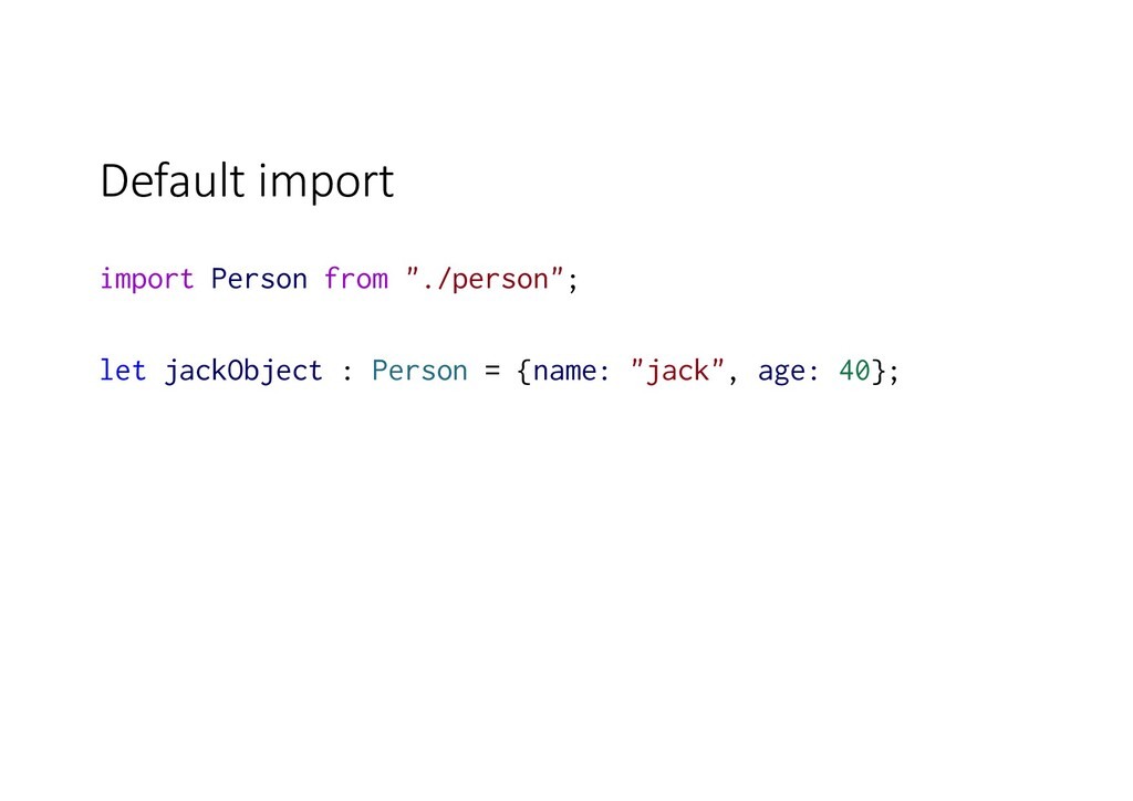 "Default import import Person from ""./person""; l..."