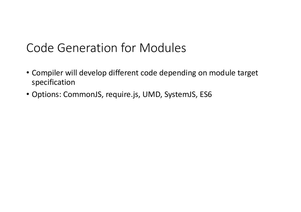 Code Generation for Modules • Compiler will dev...