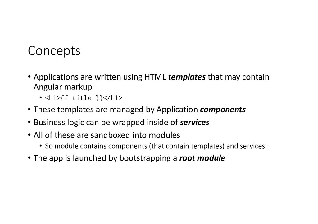 Concepts • Applications are written using HTML ...