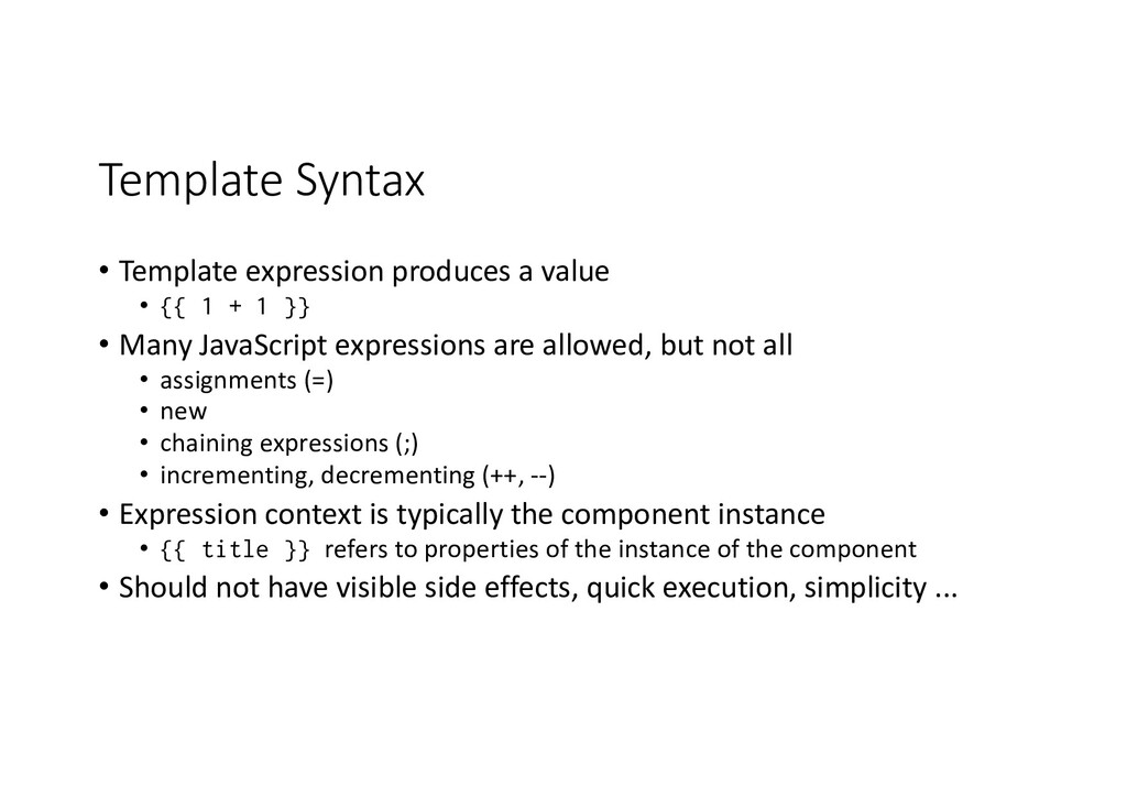 Template Syntax • Template expression produces ...