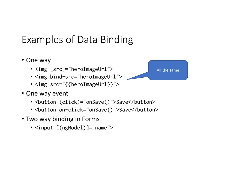 Examples of Data Binding • One way • <img [src]...