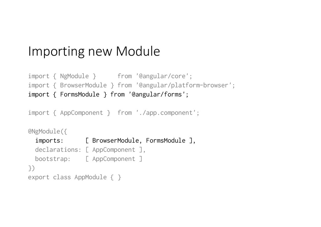 Importing new Module import { NgModule } from '...