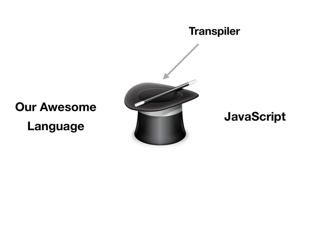 Our Awesome Language JavaScript Transpiler