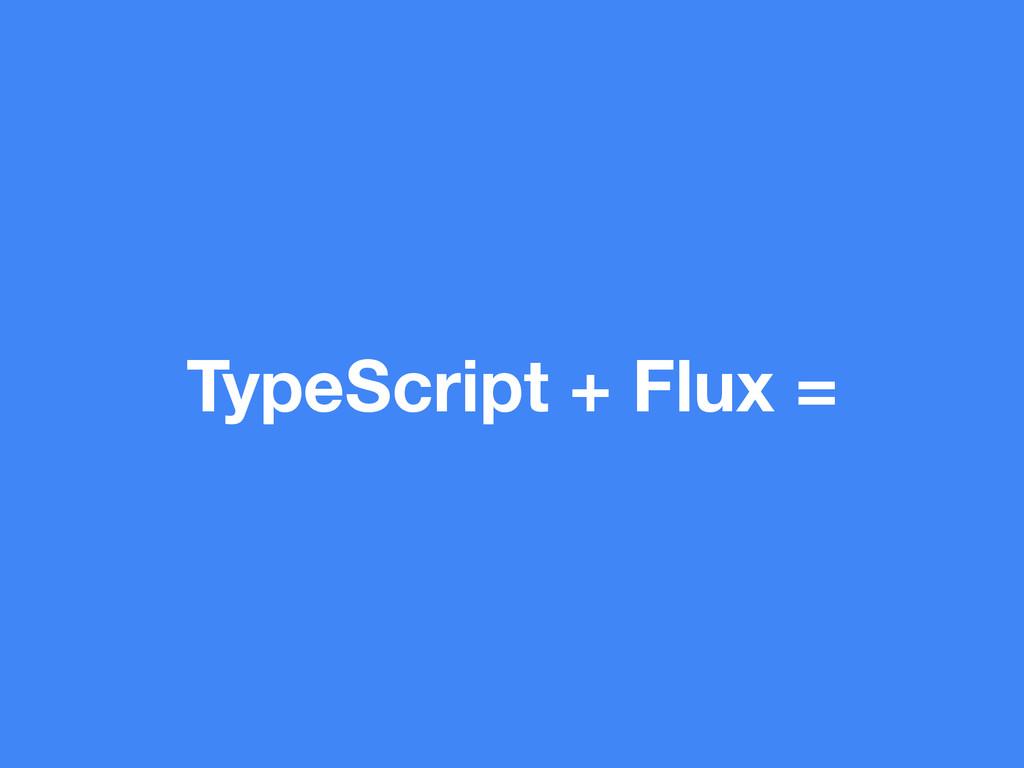 TypeScript + Flux =