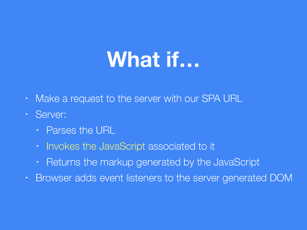 What if… • Make a request to the server with ou...