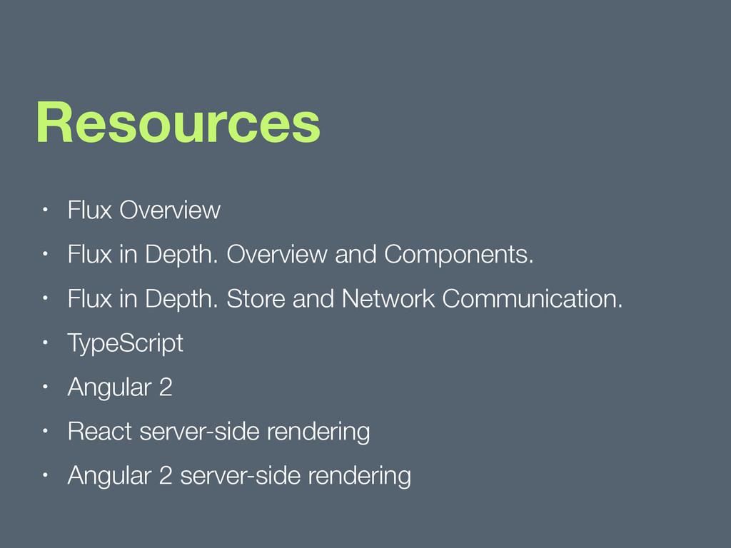 Resources • Flux Overview • Flux in Depth. Over...