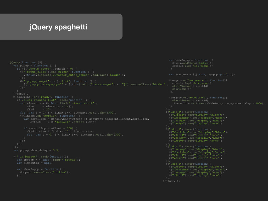 jQuery spaghetti jQuery(function ($) { var popu...
