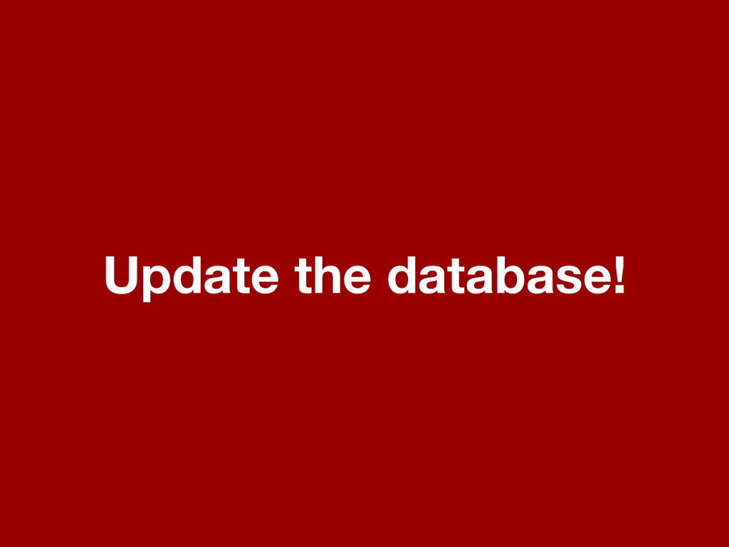 Update the database!