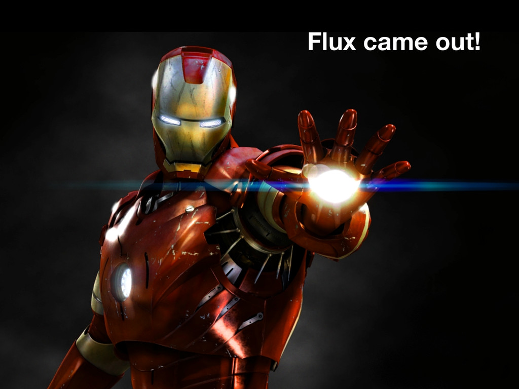 Flux came out!