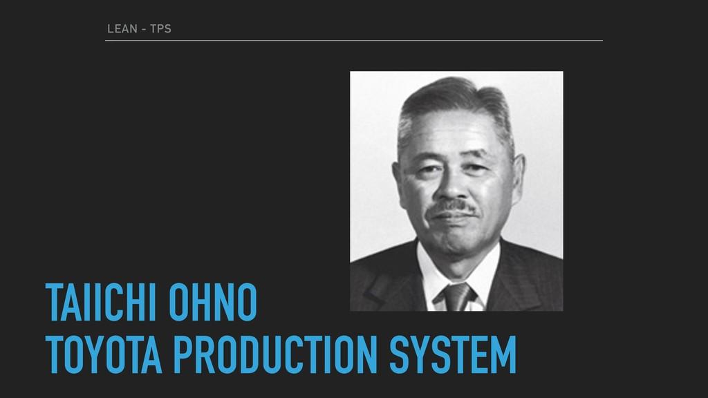 LEAN - TPS TAIICHI OHNO TOYOTA PRODUCTION SYSTEM