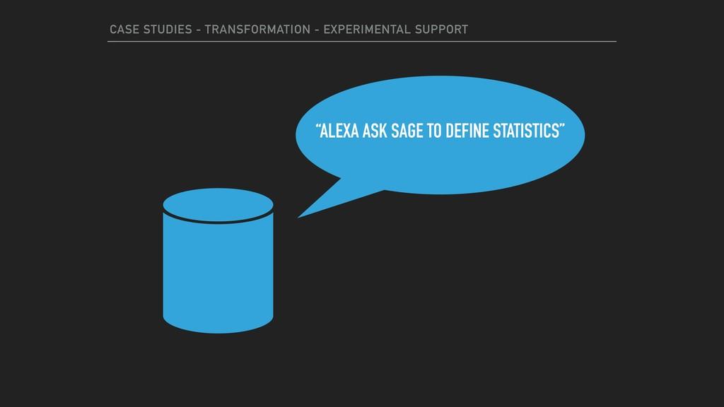 CASE STUDIES - TRANSFORMATION - EXPERIMENTAL SU...