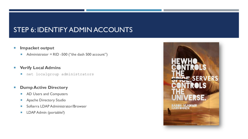 STEP 6: IDENTIFY ADMIN ACCOUNTS  Impacket outp...