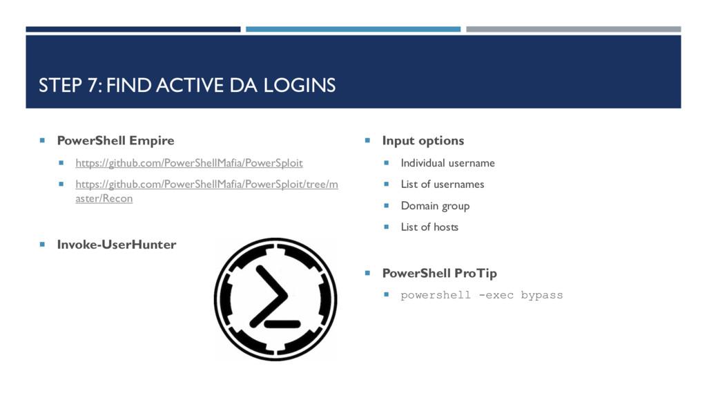 STEP 7: FIND ACTIVE DA LOGINS  PowerShell Empi...