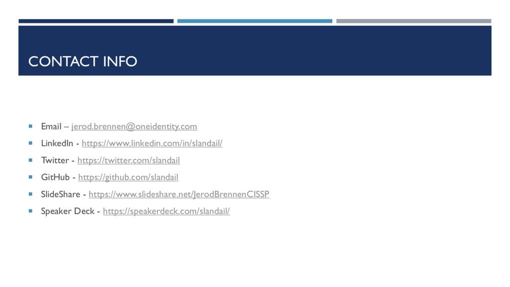 CONTACT INFO  Email – jerod.brennen@oneidentit...