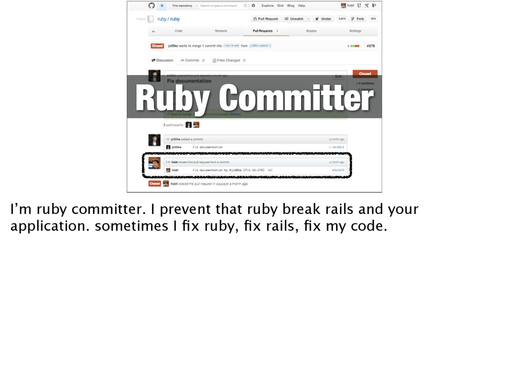 Ruby Committer I'm ruby committer. I prevent th...