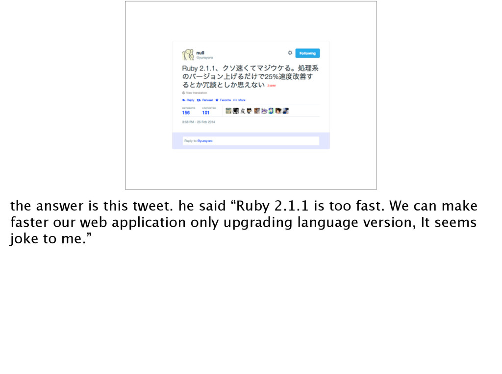 """the answer is this tweet. he said """"Ruby 2.1.1 i..."""